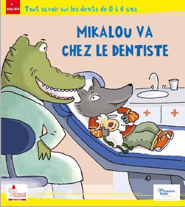 Mikalou va chez le dentiste